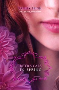 Betrayals in spring af Trisha Leigh