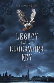 Legacy of the Clockwork Key af Kristin Bailey