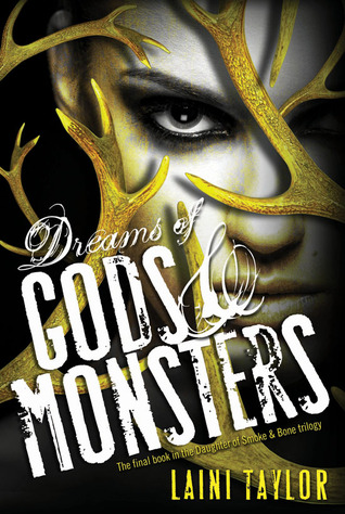 Dreams of Gods and Monsters af Laini Taylor