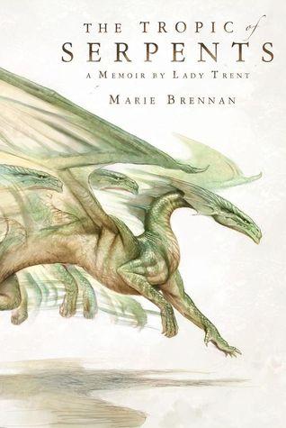 The Tropic of Serpents af Marie Brennan