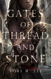 Gates of thread and stone af Lori M. Lee