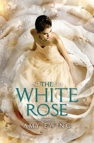 The White Rose af Amy Ewing